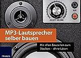 FRANZIS MP3-Lautsprecher selber bauen: Mit allen Bauteilen zum Stecken - ohne Löten | Lautsprecher-Bausatz | Ab 14 Jahren