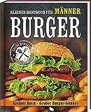 Mini-Burgerbuch: Kleines Buch - Großer Burger-Genuss