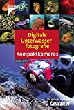 Digitale Unterwasserfotografie Kompaktk